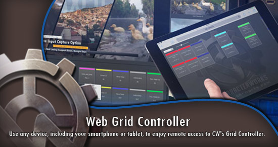 Use any device, incloding smartphone or tablet, to enjoy remote access to CW's Grid Controller.